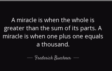quote-a-miracle-is-when-the-whole-is-greater-than-the-sum-of-its-parts-a-miracle-is-when-one-frederick-buechner-42-99-05
